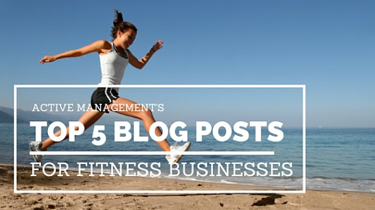 The Ultimate Fitness Business Blogs From November 2018 - Active Management