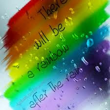 There Will Be A Rainbow After The Rain Hope Quote Quotespicturescom