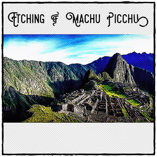 Geometric Art: Etching of Machu Picchu using iPad Apps