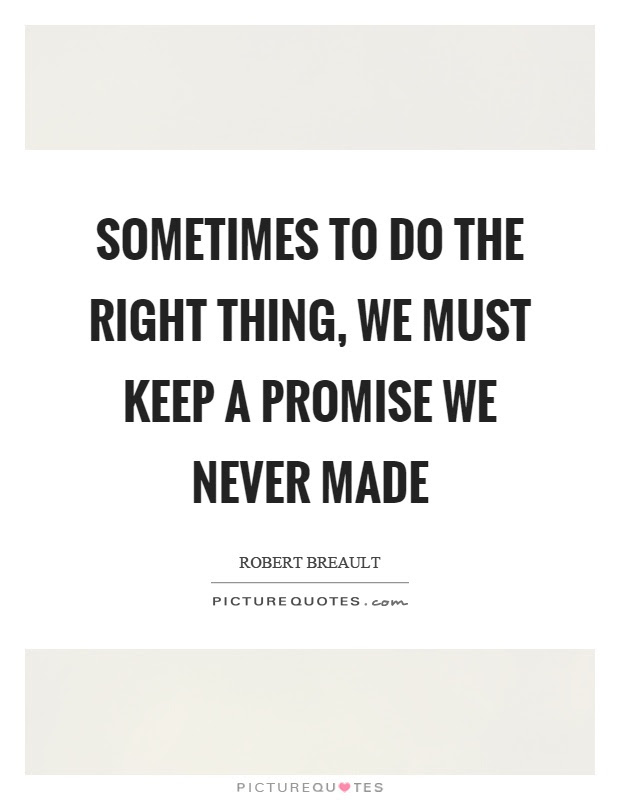 Do The Right Thing Quotes Sayings Do The Right Thing Picture Quotes