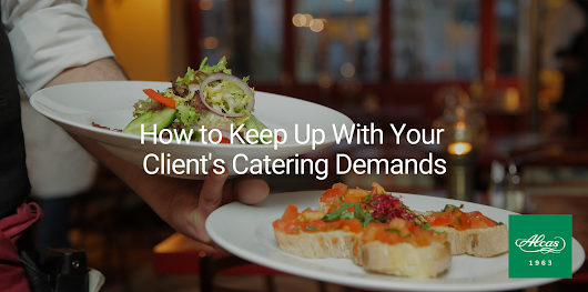 How to Keep Up With Your Client's Catering Demands