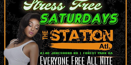 STRESS FREE SATURDAYS @THE STATION ATL (new location, formerly Central Station)