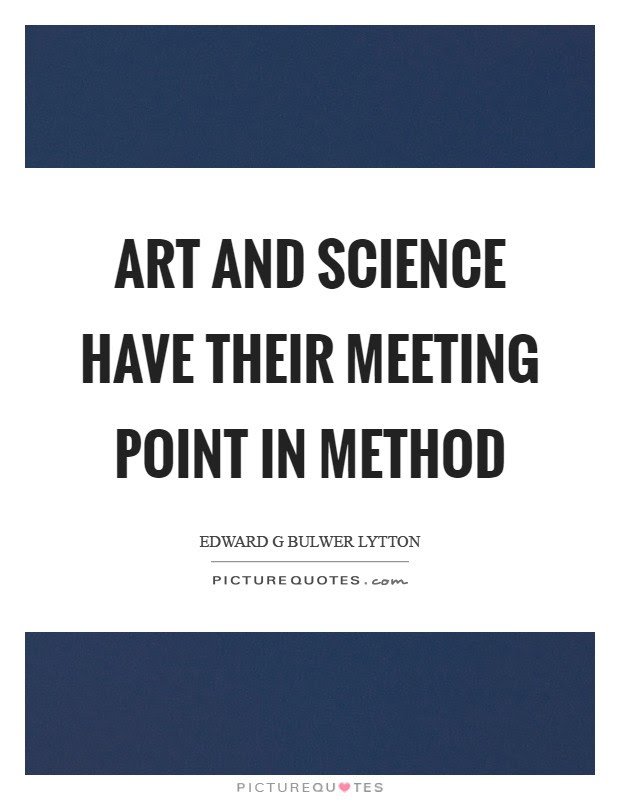 Art And Science Have Their Meeting Point In Method Picture Quotes