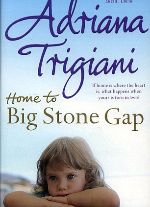 Book: Home to Big Stone Gap by Adriana Trigiani.