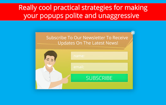 Real solutions to make unaggressive popups | Popup Builder