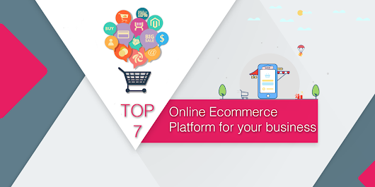 Top 7 Online E-Commerce platforms - KloudConnectors / Blog