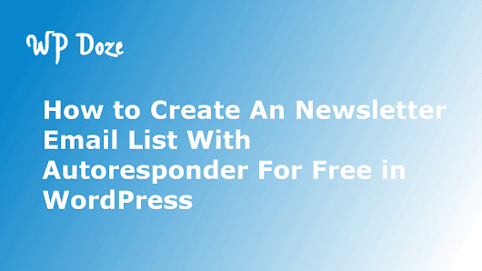 Create An Newsletter Email List With Autoresponder For Free in WordPress