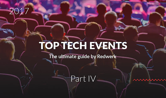 10 Top Tech Events Of Quarter 4 2017 You Should Visit | Redwerk