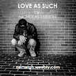 Poetry: Love As Such by Nicholas Emeigh