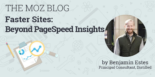 Faster Sites: Beyond PageSpeed Insights