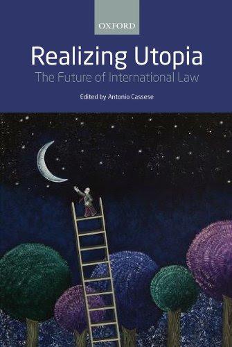 Realizing Utopia The Future Of International Law