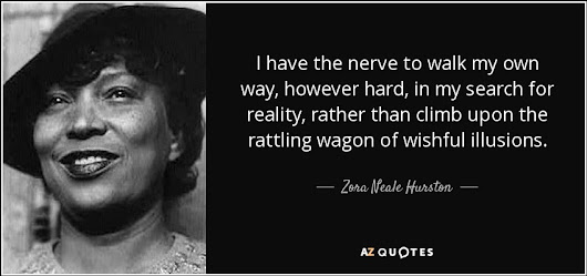Image: Zora Neale Hurston quote: I have the nerve to walk my own way ...
