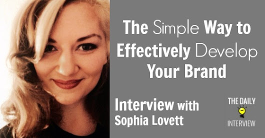 The Simple Way to Effectively Develop Your Brand with Sophia Lovett [TDI110]