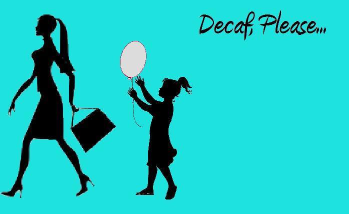 Decaf, please!