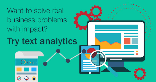 Want to solve real business problems with impact? Try text analytics - Softcrylic