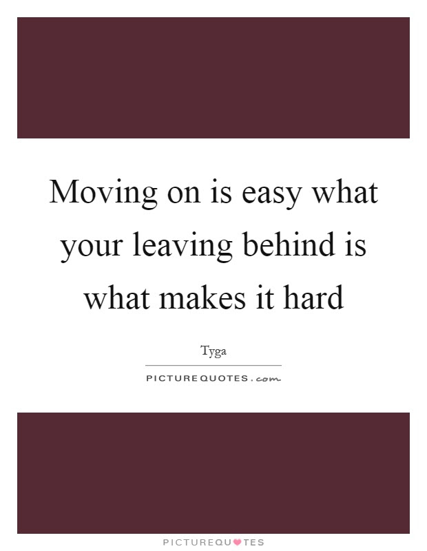 Leaving It Behind Quotes Sayings Leaving It Behind Picture Quotes