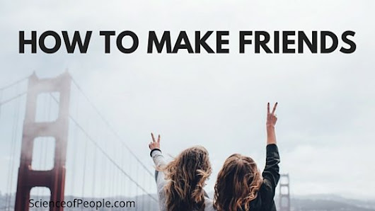 How to Make Friends - Science of People