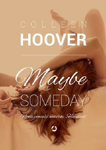 "Colleen Hoover ""Maybe someday"""