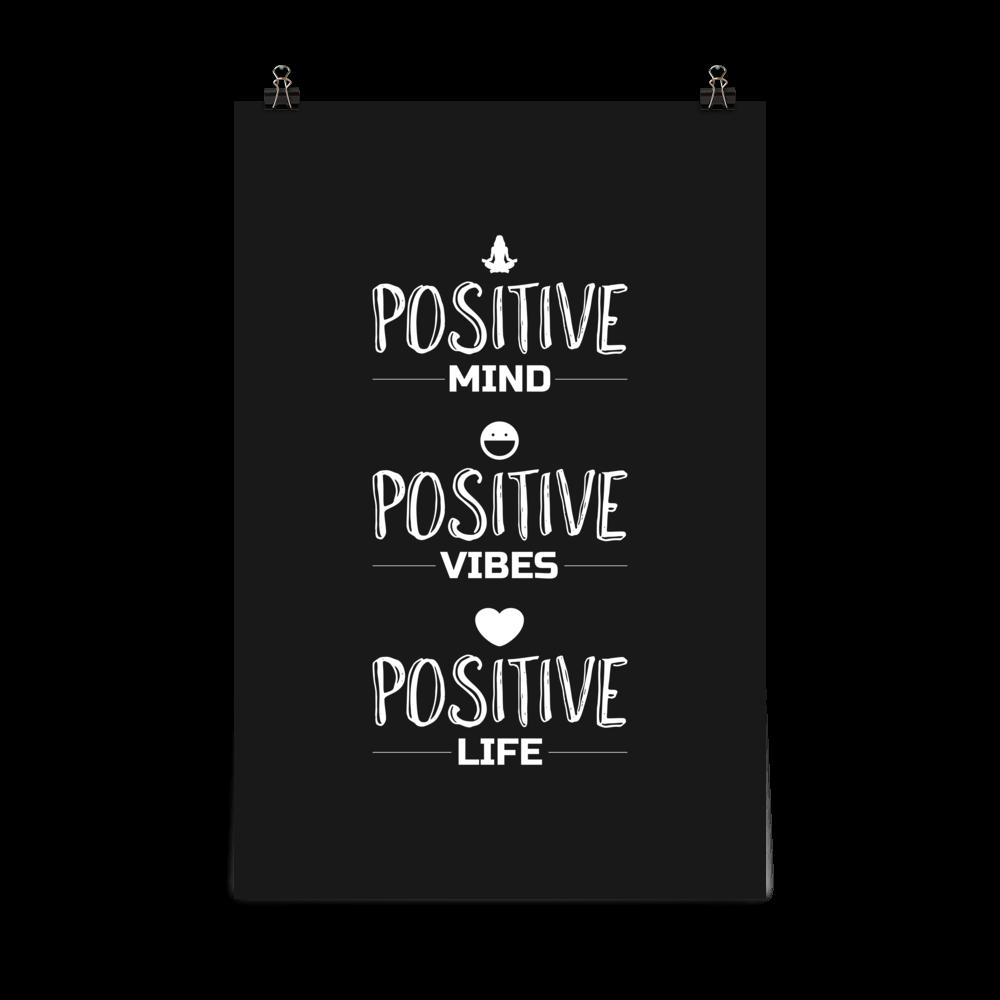 Positive Mind Positive Vibes Positive Life Poster Inspirationify