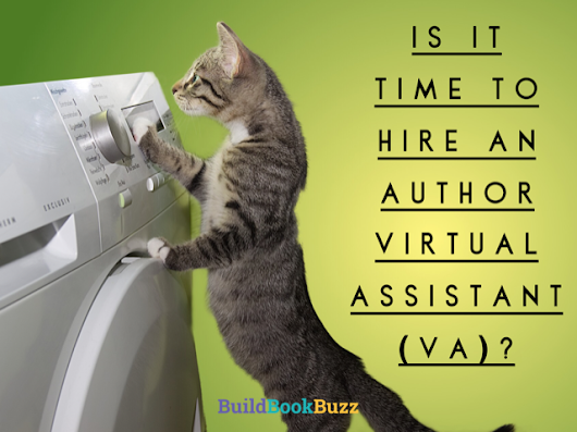 Is it time to hire an author virtual assistant (VA)? - Build Book Buzz