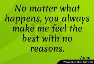 You Always Make Me Feel Better Quotes