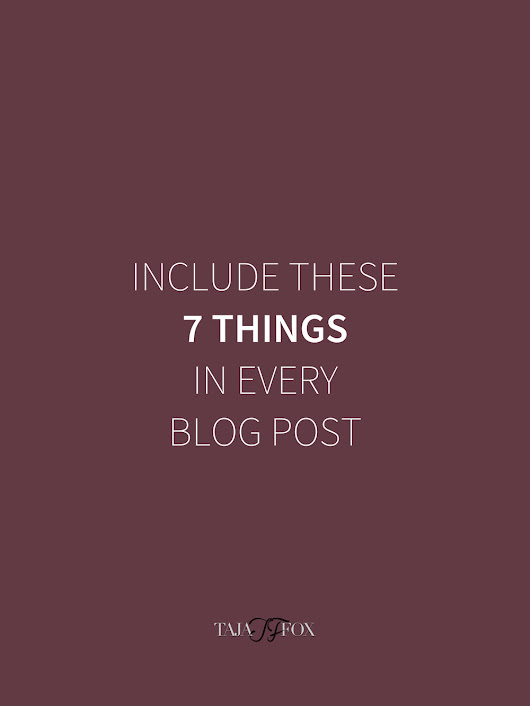 7 Things to Include In Every Blog Post