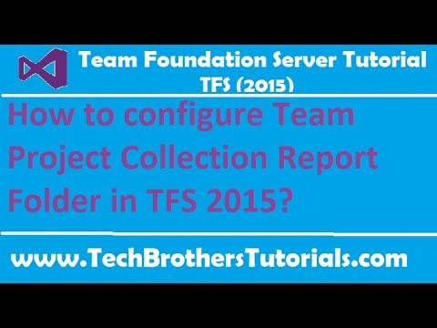 How to configure Team Project Collection Report Folder in TFS 2015 - TFS 2015 Tutorial