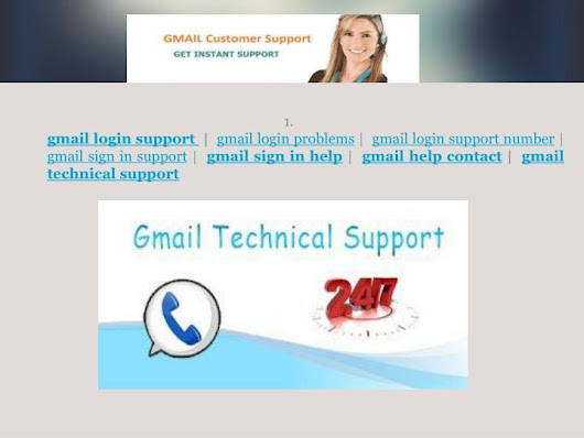 gmail support @ http://www.renowntoday.com/gmail-login-support.html