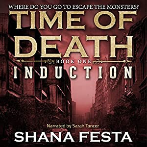Time of Death: Book 1: Induction (A Zombie Novel) | [Shana Festa]