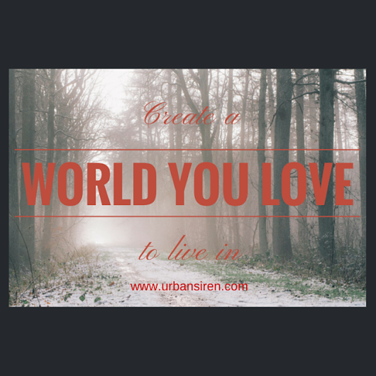 World You Love to Live In | Urban Siren, LLC