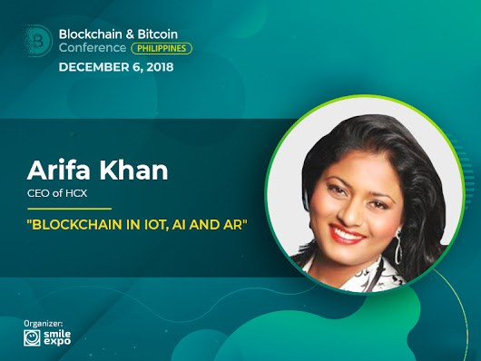 DLT in IoT, AI & AR: Presentation from the India Partner of the Ethereum Foundation Arifa Khan | Blockchain Conference Philippines