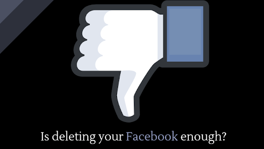 Is deleting your Facebook enough? - Alltop Viral
