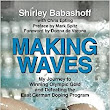 Making Waves: My Journey to Winning Olympic Gold and Defeating the East German Doping Program: Shirley Babashoff, Chris Epting, Mark Spitz, Donna de Varona: 9781595800879: Amazon.com: Books