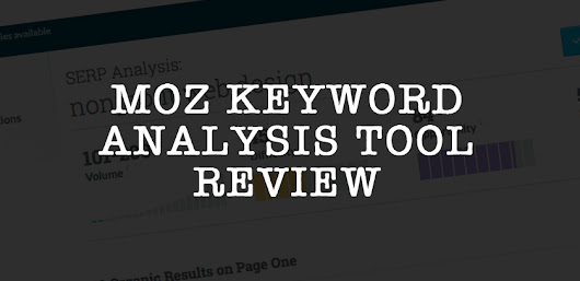 MOZ Keyword Explorer An Insider Look At Finding Your Magical Keywords