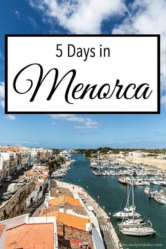 5 Days in Menorca - What to Do and See on the Island