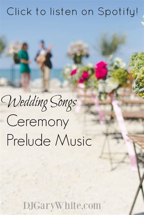 Wedding Ceremony Prelude Songs   Listen now on Spotify!