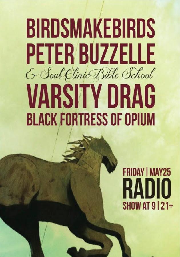 BirdsMakeBirds, Peter Buzzelle & the Soul Clinic Bible School, Varsity Drag, Black Fortress of Opium | Radio | 25 May