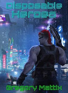 Disposable Heroes by Gregory Mattix