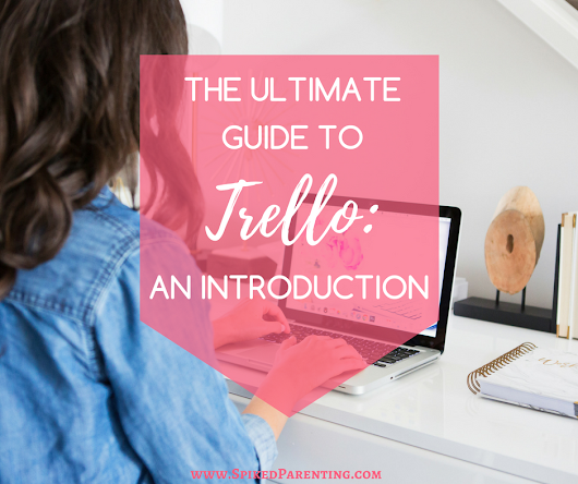 The Ultimate Guide to Trello: An Introduction | SpikedParenting
