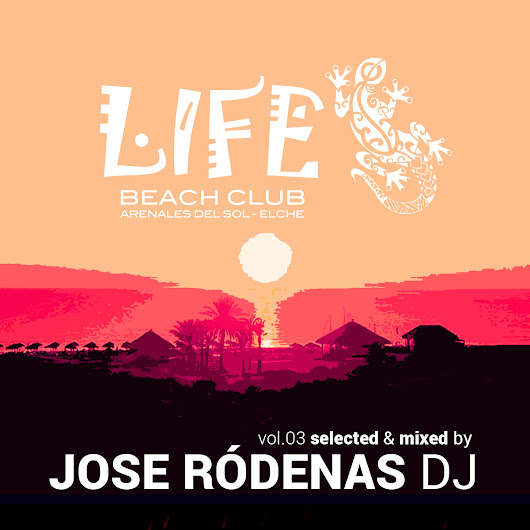 Life Beach Club Vol 03 by Jose Ródenas DJ - Descarga gratis - Free Download