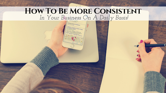 How To Be More Consistent In Your Business On A Daily Basis! • My Lead System PRO - MyLeadSystemPRO