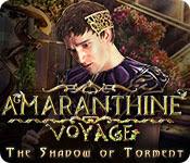Amaranthine Voyage: The Shadow of Torment