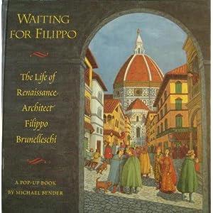 Waiting for Filippo: The Life of Renaissance Architect Filippo Brunelleschi- A Pop-Up Book