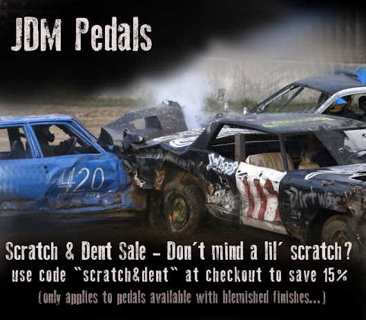 JDM Pedals 15% Off Scratch N' Dent SALE 'Till Jan 5th Only!