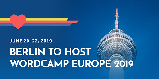 WordCamp Europe 2019 goes to Germany; Berlin will host #WCEU next year