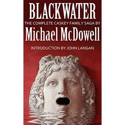 Blackwater: The Complete Caskey Family Saga (Blackwater, #1-6) by Michael McDowell — Reviews, Discussion, Bookclubs, Lists