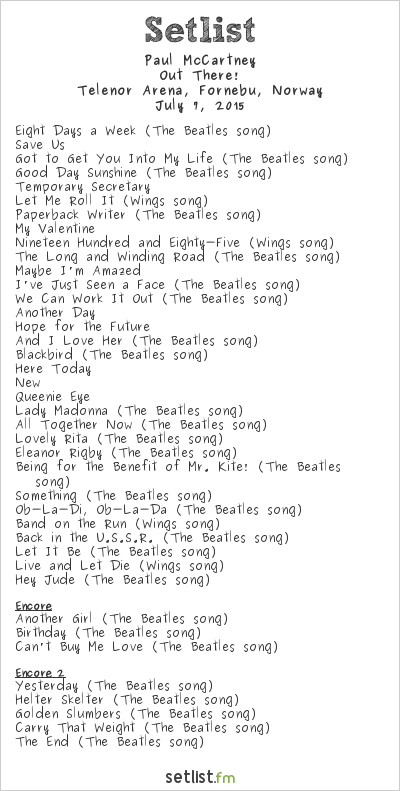 Paul McCartney Setlist Telenor Arena, Oslo, Norway 2015, Out There! Tour