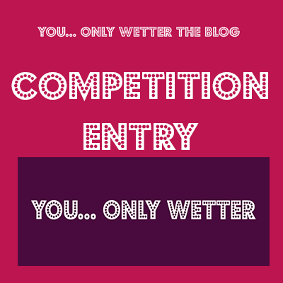 Mareyn Scott Yes Erotic Story Competition Story 18 - You Only Wetter
