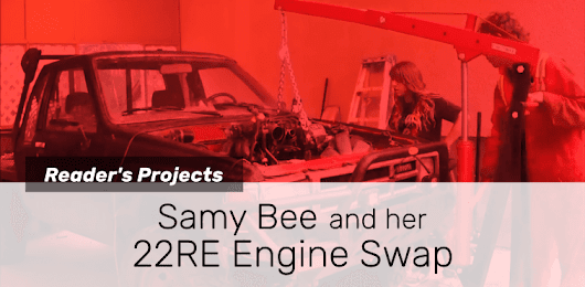 Samy Bee and Her 22RE Engine Swap |Reader's Projects