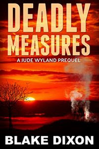 Deadly Measures by Blake Dixon